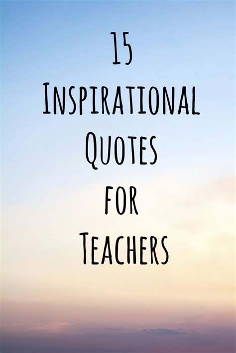 quotes for teachers 15 inspirational quotes for teachers teach for america