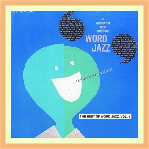 jazz profiles ken nordine word jazz