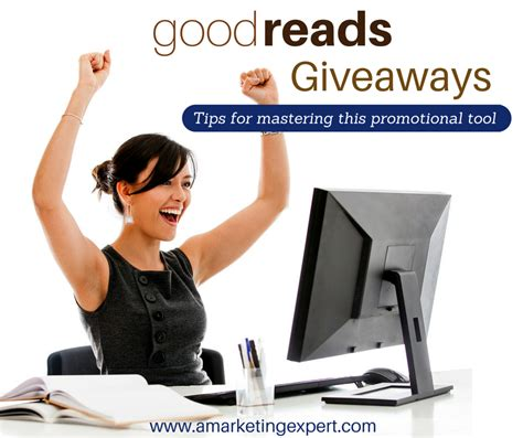 Goodreads Sweepstakes - goodreads giveaway tips for mastering this promotional tool author marketing
