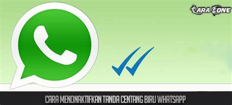 menonaktifkan tanda centang biru whatsapp