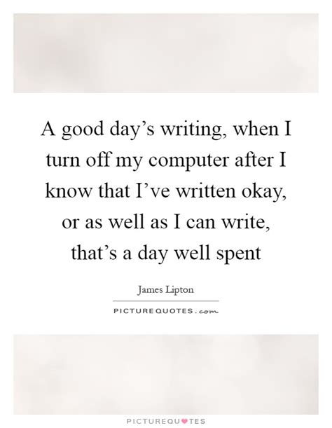A Well Spent Day Essay by A Day S Writing When I Turn My Computer After I Picture Quotes