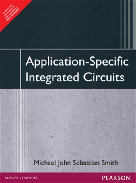 application specific integrated circuits by michael sebastian smith free buy application specific integrated circuits 1 edition at flipkart snapdeal homeshop18