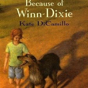 because of winn dixie pictures from the book must read books ages 8 to 11 grandparents