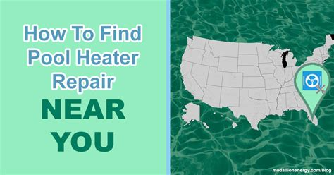 How To Find Nearby How To Find Pool Heater Repair Near You Medallion Energy