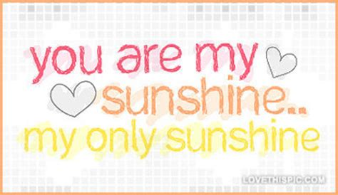 full version you are my sunshine quotes by sunshine magazine like success
