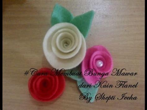 cara membuat roti tawar dari flanel cara membuat bunga mawar dari kain flanel youtube