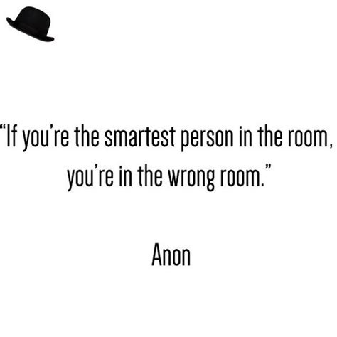 the smartest in the room modern gentleman on quot if you re the smartest person in the room you re in the wrong
