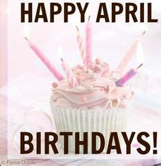 Happy Birthday Month Quotes 1000 Images About April The Month That Sparkles My