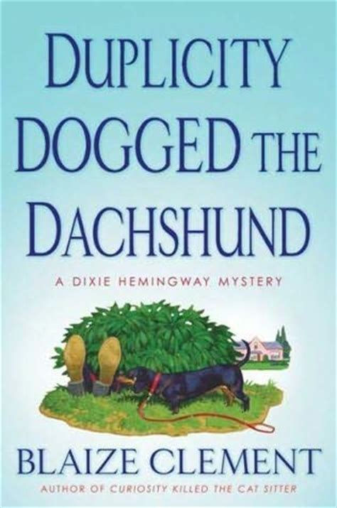 duplicity a gooden mystery books duplicity dogged the dachshund dixie hemingway mysteries