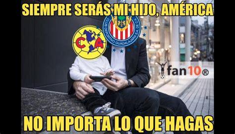 memes de el america chivas vs am 233 rica memes contra 225 guilas por derrota en