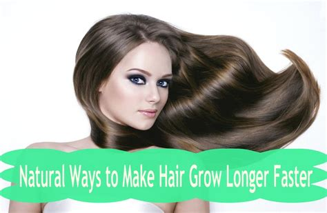make your hair grow faster and longer easy and effective natural ways to make hair grow longer