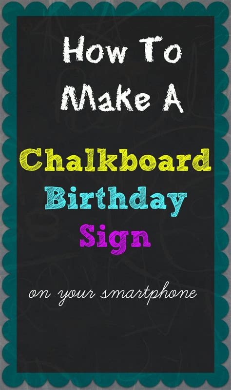 How To Make A Chalkboard Birthday Sign On Your Smartphone Super Easy Step By Step Process A 2nd Birthday Chalkboard Template
