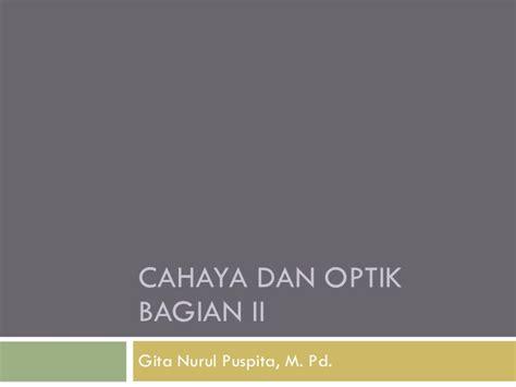 Ensiklopedia Fisika Cahaya Dan Optik cahaya dan optik bagian 2 lensa dan alat optik