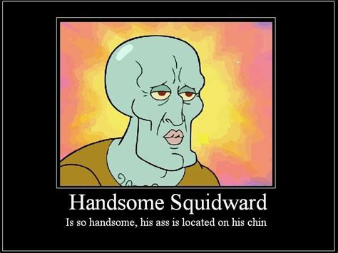 Squidward Meme - handsome squidward memes image memes at relatably com