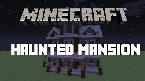 youtube tutorial minecraft minecraft haunted mansion tutorial youtube
