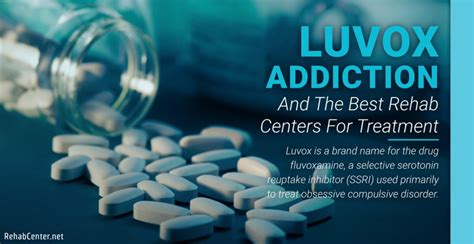 Best Detox Treatment Centers by Luvox Addiction And The Best Rehab Centers For Treatment