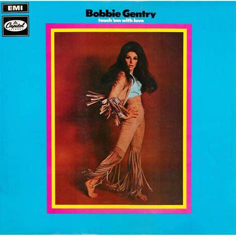 Bobbie Gentry Patchwork - touch em with bobbie gentry mp3 buy tracklist