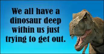 dinosaur sayings dinosaur quotes quotesgram