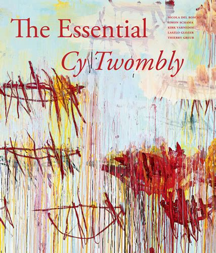 the essential cy twombly artbook d a p 2014 catalog d a p distributed art books exhibition