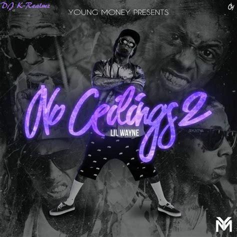 No Ceiling Tracklist by Lil Wayne No Ceilings 2 Album Tracklist 28 Images