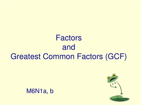 powerpoint tutorial gcf ppt factors and greatest common factors gcf powerpoint