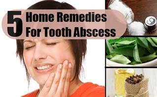 home remedies for tooth abscess effective home remedies for tooth abscess