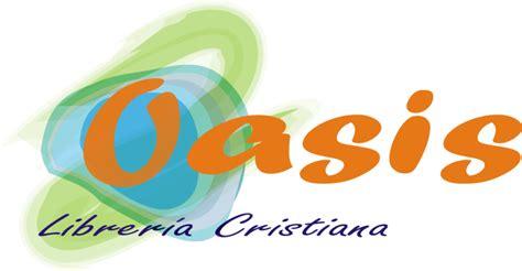 libreria cristiana libreria cristiana oasis en san luis colorado