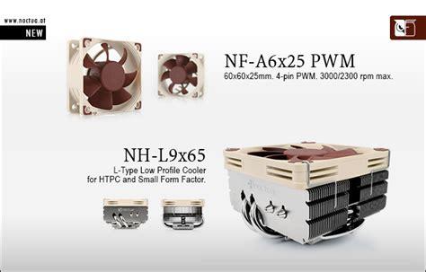 Fan Cooler Noctua Nf A6x25 Pwm Murah noctua launches nh l9x65 low profile cpu cooler and nf a6x25 pwm fan legit reviews