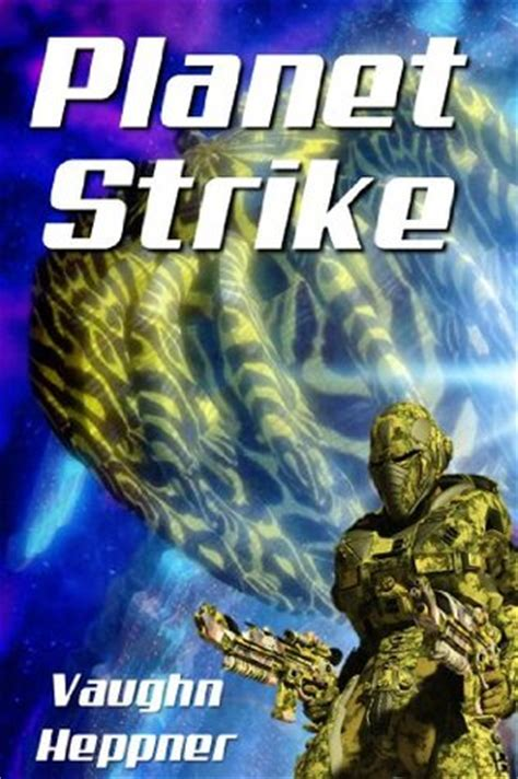 extinction war the extinction cycle books planet strike extinction wars 2 by vaughn heppner