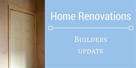 Builders Update | home renovations builders update boo roo and tigger too