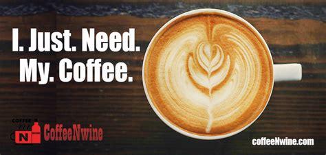 coffee morning coffee quotes coffeenwine