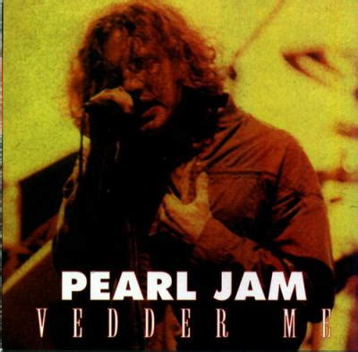 pearl jam mp vedder me by pearl jam song list