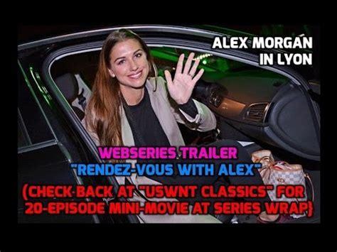 "alex morgan in lyon webseries trailer: ""'rendez vous with"