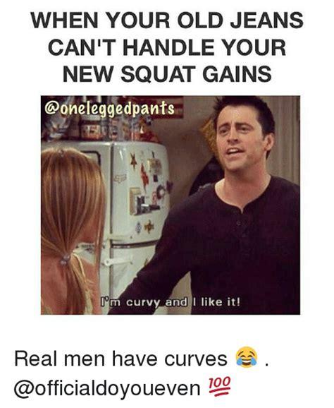 Real Men Meme - 25 best memes about real men have curves real men have