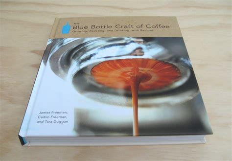The Blue Bottle Craft Of Coffee the blue bottle craft of coffee book tools and toys
