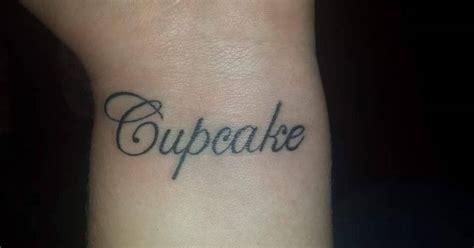 cupcake wrist tattoo wrist saying quot cupcake quot