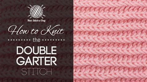 how to knit a garter stitch the garter stitch knitting new stitch a day