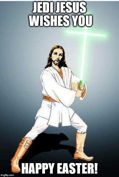 Easter Jesus Meme - happy easter to all my imgflip friends imgflip