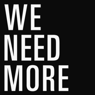 We Need More And Time by We Need More Weneedmore