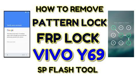pattern lock vivo vivo y69 remove success pattern lock frp lock with sp