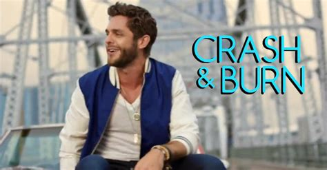 crash and burn thomas rhett new video thomas rhett crash burn clear 99 today
