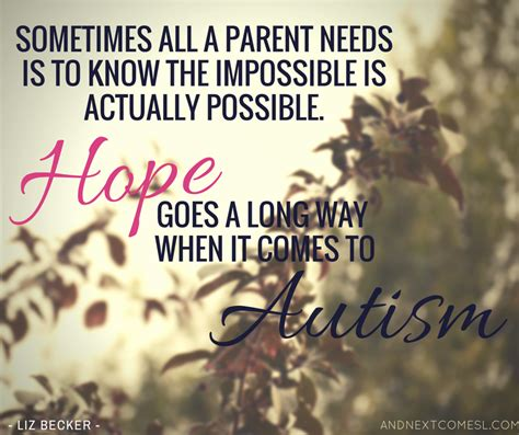 8 Inspirational Sayings by 8 Inspirational Autism Quotes And Next Comes L