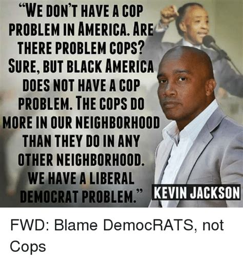 Do We Have A Problem Meme - we don t have a cop problem in america are there problem