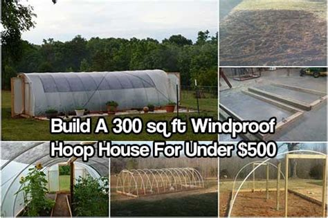 how much to build a 500 sq ft house build a 300 square foot windproof hoop house for under