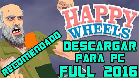 happy wheels 2 full version completa como descargar happy wheels para pc version completa hd