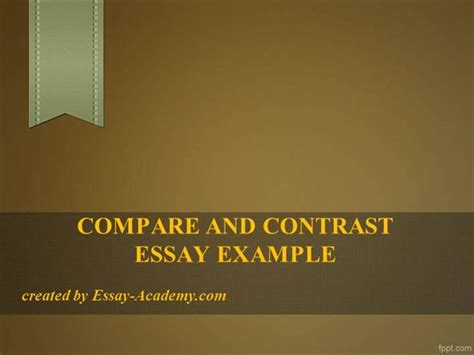 Compare And Contrast Essay Exle Authorstream Best Presentation For Compare And Contrast Powerpoint Templates