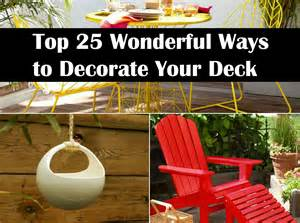 You can try different ways to decorate and dress up your deck you