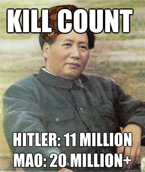 kill count kill count 11 million mao 20 million scum bag