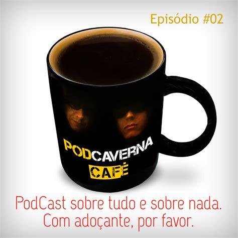 episodi cafe podcaverna caf 233 epis 243 dio 02 podcaverna podflix