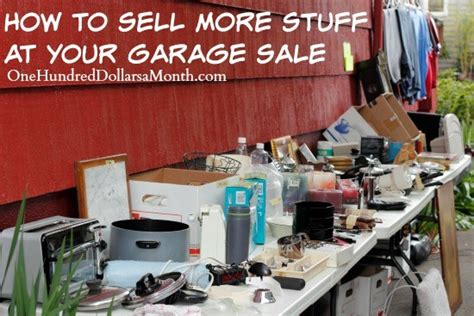 To Sell More Stuff by How To Sell More Stuff At Your Garage Sale
